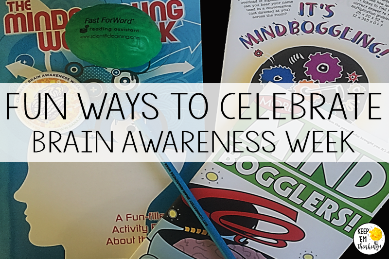 FUN WAYS TO CELEBRATE BRAIN AWARENESS WEEK