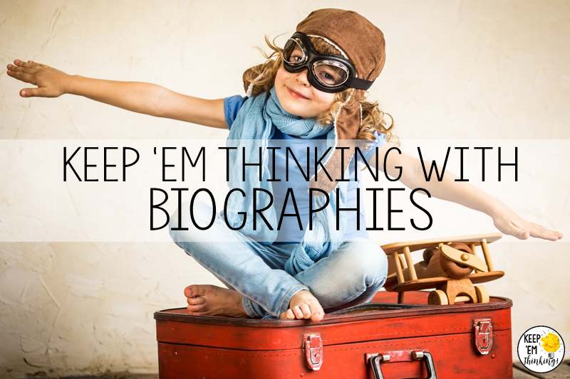 KEEP EM THINKING WITH BIOGRAPHIES