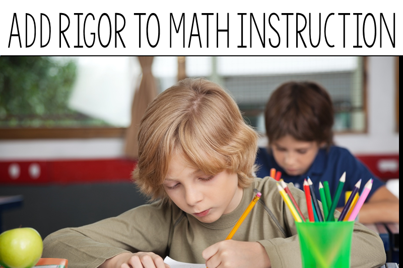 KEEP EM THINKING ADD RIGOR TO MATH INSTRUCTION