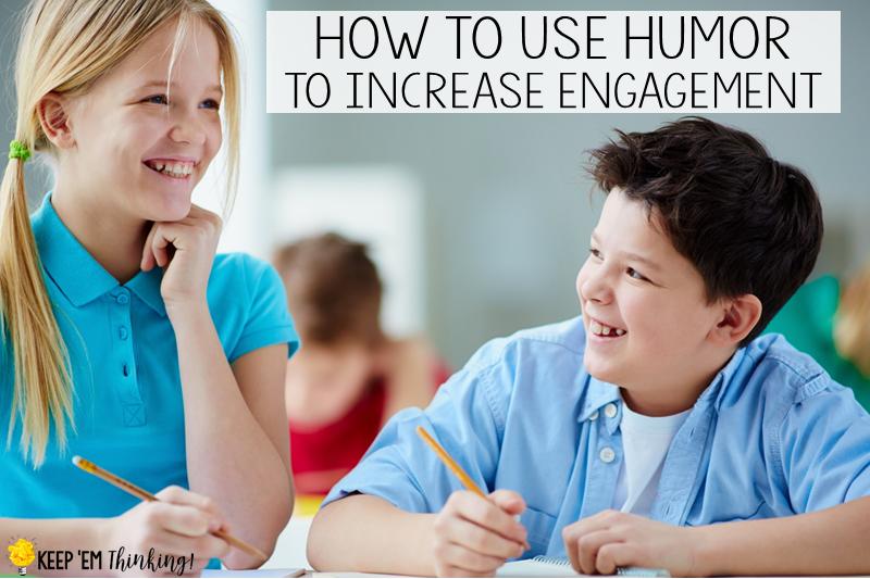 KEEP EM THINKING USE HUMOR TO INCREASE ENGAGEMENT