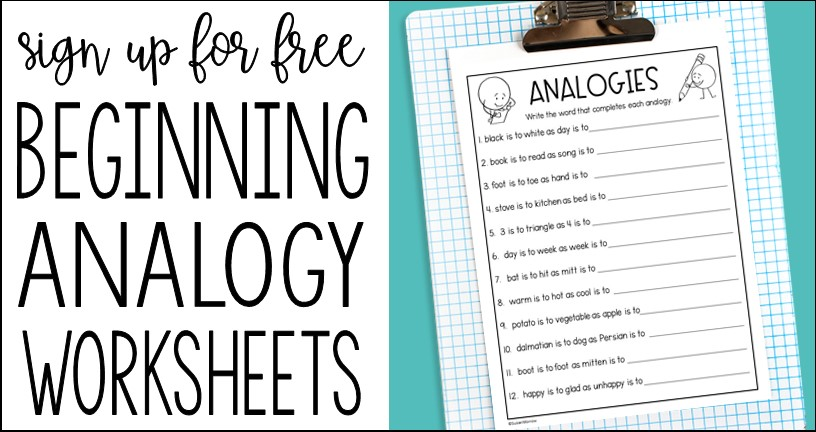 sign up for a set of free beginning analogy worksheets